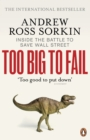 Image for Too big to fail  : inside the battle to save Wall Street