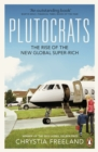 Image for Plutocrats  : the rise of the new global super-rich