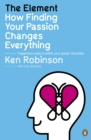 Image for The element  : how finding your passion changes everything
