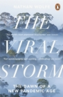 Image for The viral storm  : the dawn of a new pandemic age