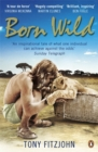 Image for Born wild  : the extraordinary story of one man's passion for lions and for Africa