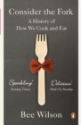 Image for Consider the fork  : a history of how we cook and eat