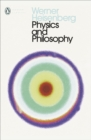 Image for Physics and philosophy  : the revolution in modern science