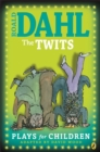 Image for Roald Dahl's The Twits  : plays for children