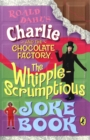 Image for The whipple-scrumptious joke book  : based on Roald Dahl's Charlie and the chocolate factory