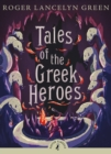 Image for Tales of the Greek heroes