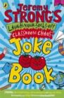Image for Jeremy Strong's laugh-your-socks-off classroom chaos joke book