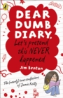 Image for Let's pretend this never happened  : the (nearly) true confessions of Jamie Kelly