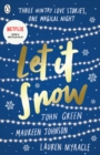 Image for Let it snow  : three holiday romances
