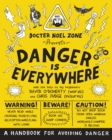 Image for Danger is everywhere  : a handbook for avoiding danger