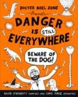 Image for Danger is STILL everywhere: beware of the dog