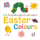 Image for The very hungry caterpillar's Easter colours