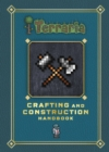 Image for Terraria: Crafting and construction handbook