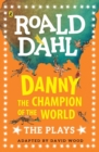 Image for Danny the champion of the world  : the plays