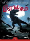 Image for The lost world  : being an account of the recent amazing adventures of Professor E. Challenger, Lord John Roxton, Professor Summerlee and Mr Ed Malone of the Daily Gazette