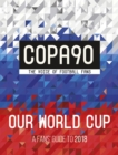 Image for Copa90 - our World Cup  : a fans' guide to 2018