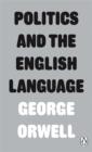 Image for Politics and the English language