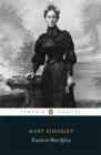 Image for Travels in West Africa  : the classic account of one woman's epic and eccentric journey in the 1890s