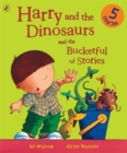 Image for Harry and the dinosaurs and the bucketful of stories