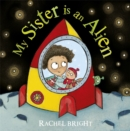 Image for My sister is an alien