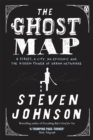 Image for The ghost map: a street, an epidemic and two men who battled to save Victorian London
