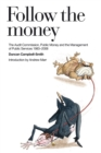 Image for Follow the money: The Audit Commission, public money and the management of public services, 1983-2008