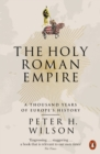 Image for The Holy Roman Empire: a thousand years of Europe's history