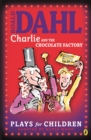 Image for Roald Dahl's Charlie and the chocolate factory: a play