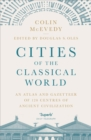 Image for Cities of the classical world: an atlas and gazetteer of 120 centres of ancient civilization