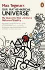 Image for Our mathematical universe: my quest for the ultimate nature of reality