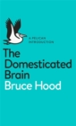 Image for The domesticated brain