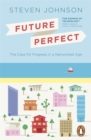 Image for Future perfect  : the case for progress in a networked age