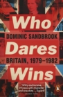 Image for Who dares wins: Britain, 1979-1982