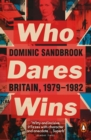 Image for Who dares wins  : Britain, 1979-1982