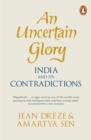 Image for An uncertain glory  : India and its contradictions