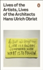 Image for Lives of the artists: conversations with nineteen of the world's greatest artists, architects and sculptors
