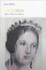 Image for Victoria  : queen, matriarch, empress