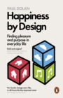 Image for Happiness by design  : finding pleasure and purpose in everyday life