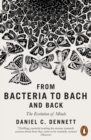 Image for From bacteria to Bach and back: the evolution of minds