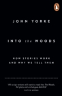 Image for Into the woods  : how stories work and why we tell them