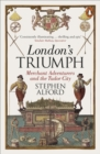 Image for London's triumph: merchant adventurers and the Tudor city