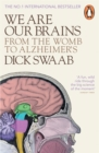 Image for We are our brains  : from the womb to Alzheimer's