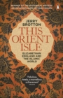 Image for This orient isle  : Elizabethan England and the Islamic world