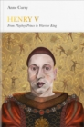 Image for Henry V  : from playboy prince to warrior king