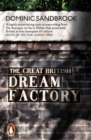 Image for The great British dream factory  : the strange history of our national imagination