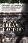 Image for The great British dream factory: the strange history of our national imagination