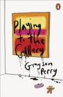 Image for Playing to the gallery  : helping contemporary art in its struggle to be understood