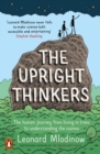 Image for The upright thinkers: the human journey from living in trees to understanding the cosmos