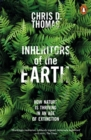 Image for Inheritors of the Earth  : how nature is thriving in an age of extinction