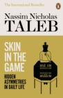 Image for Skin in the game  : hidden asymmetries in daily life